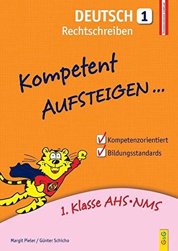Kompetent Aufsteigen Deutsch - Rechtschreiben 1: 1. Klasse HS/AHS