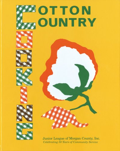 Cotton Country Cooking by The Junior League of Morgan County, Inc.