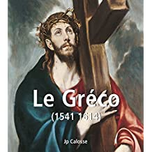 Le Gréco (1541 1614) (French Edition)