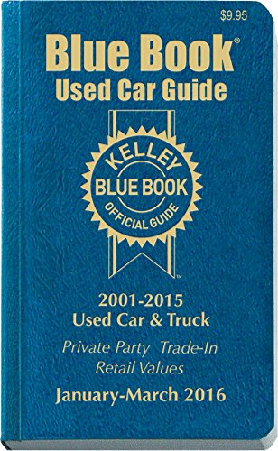 Kelley Blue Book Used Car Guide  Consumer Edition January   March 2016