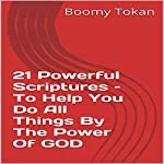 21 Powerful Scriptures: To Help You Do All Things by the Power of God | Boomy Tokan