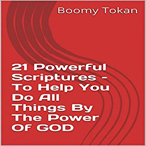 21 Powerful Scriptures: To Help You Do All Things by the Power of God Audiobook