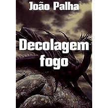 Decolagem fogo (Portuguese Edition)