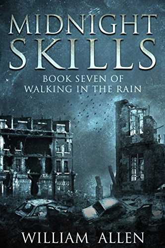 Midnight Skills (Walking in the Rain Book 7) by [Allen, William]