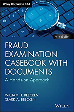 Fraud Examination Casebook with Documents: A Hands-on Approach (Wiley Corporate F&A)