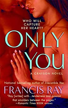 Only You: A Grayson Novel (Grayson Novels) by [Ray, Francis]