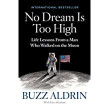 No Dream Is Too High: Life Lessons From a Man Who Walked on the Moon