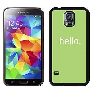 NEW Unique Custom Designed Samsung Galaxy S5 I9600 G900a G900v G900p G900t G900w Phone Case With Simple Hello Message_Black Phone Case