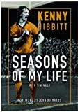 Seasons Of My Life: The Kenny Hibbitt Story