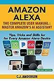 Amazon Alexa: The Complete User Manual