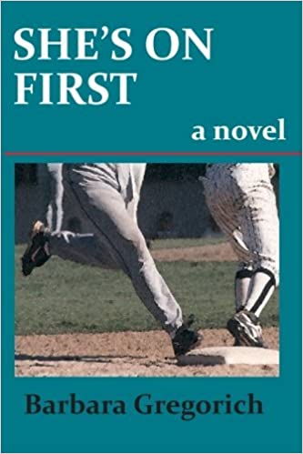 She's on First by Barbara Gregorich (2010-02-05)