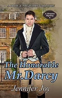 The Honorable Mr. Darcy: A Pride & Prejudice Variation (A Meryton Mystery Book 1) by [Joy, Jennifer]