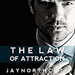 The Law of Attraction | Jay Northcote