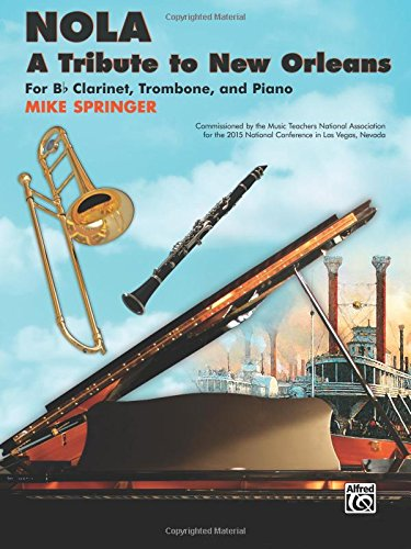 UPC 038081499727, NOLA -- A Tribute to New Orleans: For B-flat Clarinet, Trombone, and Piano