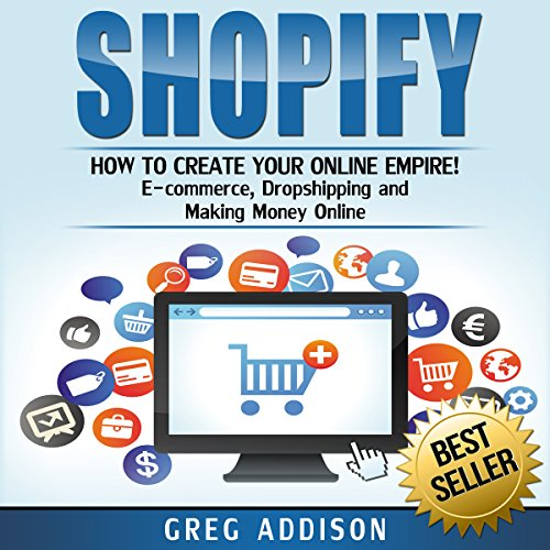 Shopify  How To Create Your Online Empire