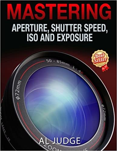 amazon mastering aperture shutter speed iso and exposure how