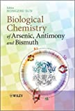 Biological Chemistry of Arsenic, Antimony and Bismuth, , 0470713909