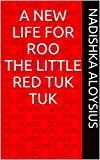 A New Life for Roo the Little Red Tuk Tuk