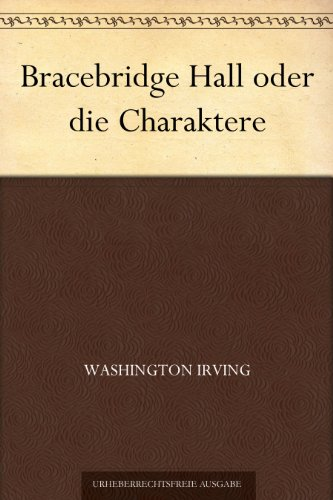 Bracebridge Hall oder die Charaktere (German Edition)