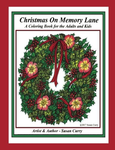 Christmas on Memory Lane: A Coloring Book of Christmas Decorations, Memories and Traditions for the Adults and Kids
