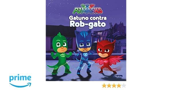 Gatuno contra Rob-gato (PJ Masks. Primeras lecturas): Amazon.es: Varios autores, Adosaguas Sayalero SLU;: Libros