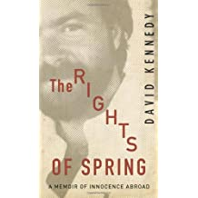 The Rights of Spring: A Memoir of Innocence Abroad
