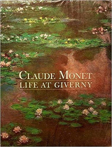 Life at Giverny Claude Monet