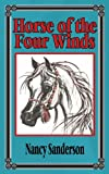 Horse of the Four Winds, Nancy Sanderson, 1463448023
