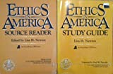 ETHICS IN AMER SOURCE READER & STUDY GD PKG (2nd Edition), Lisa H. Newton Ph.D., CPB CPB Annenberg, Columbia University Columbia University Seminars on Media and Society, 0131073303