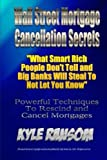 img - for Wall Street Mortgage Cancellation Secrets:: What Smart Rich People Don't Tell and Big Banks Will Steal To Not Let You Know book / textbook / text book