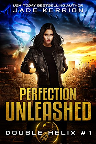 Perfection Unleashed (Double Helix Book 1) by [Kerrion, Jade, Helix, Double]