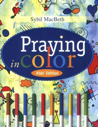 Praying in Color Kids' Edition: Kid's Edition