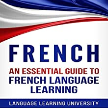 French: An Essential Guide to French Language Learning Audiobook by Language Learning University Narrated by O'shea Jackson