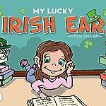 My Lucky Irish Ear: Gram's Tales, Book 3 | Sara S. Odom