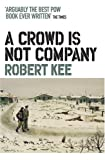 A Crowd Is Not Company, Robert Kee, 0753826747