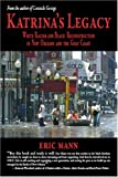 Katrina's Legacy : White Racism and Black Reconstruction in New Orleans and the Gulf Coast, Mann, Eric, 0972126325