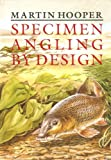 Specimen Angling by Design 9781852237349