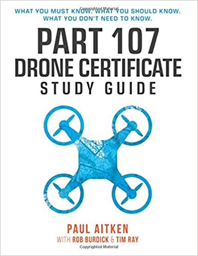part 107 drone certificate study guide: paul aitken, rob burdick ...