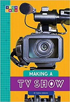 Making A Tv Show por Nadia Higgins epub