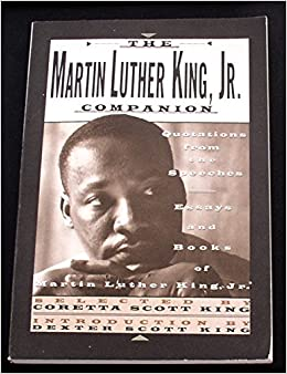 Thesis Essay The Martin Luther King Jr Companion Quotations From The Speeches Essays  And Books Of Martin Luther King Jr Martin Luther Jr King Coretta  Scott  Apa Style Essay Paper also College Admission Writing Service The Martin Luther King Jr Companion Quotations From The Speeches  Write My Report