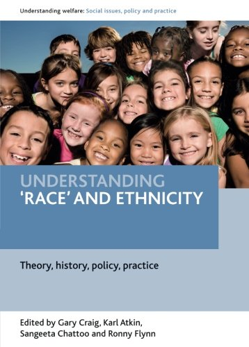 Understanding 'race' and ethnicity (Understanding Welfare: Social Issues, Policy and Practice)