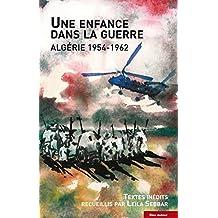 Une enfance dans la guerre: Algérie, 1954-1962