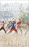 Learn The History Of Yoga Working From Home: What Kind of Yoga is Best? There are different forms of yoga. Yoga is the latest thing.