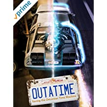Outatime: Saving the DeLorean Time Machine