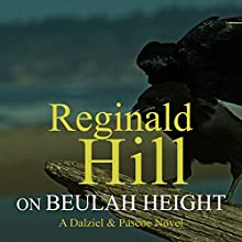 On Beulah Height: Dalziel and Pascoe, Book 17 Audiobook by Reginald Hill Narrated by Jonathan Keeble