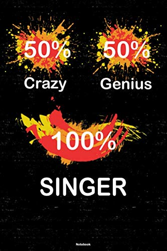 50% Crazy 50% Genius 100% Singer Notebook: Singer Journal 6 x 9 inch Book 120 lined pages gift