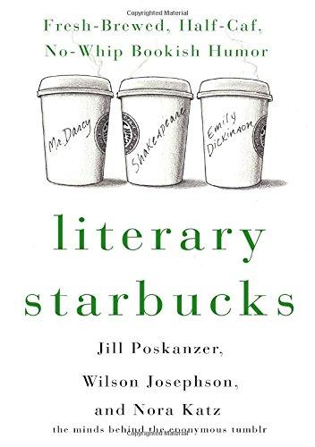 Download Literary Starbucks: Fresh-Brewed, Half-Caf, No-Whip Bookish Humor PDF