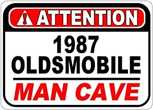 1987 87 OLDSMOBILE TORONADO Attention Man Cave Aluminum Street Sign - 10 x 14 Inches