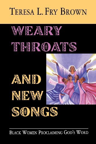Books : Weary Throats and New Songs by Teresa L. Fry Brown (2003-10-01)