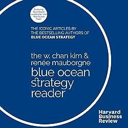 The W. Chan Kim & Renée Mauborgne Blue Ocean Strategy Reader
